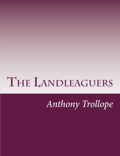The Landleaguers: Trollope, Anthony