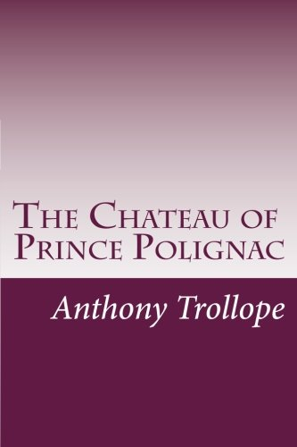 9781499545968: The Chateau of Prince Polignac