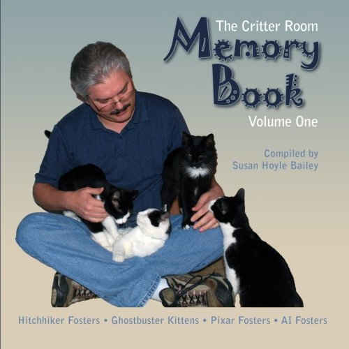 9781499545975: The Critter Room Memory Book Vol. 1: Hitchhiker Fosters · Ghostbuster Kittens · Pixar Fosters · AI Fosters (Volume 1)