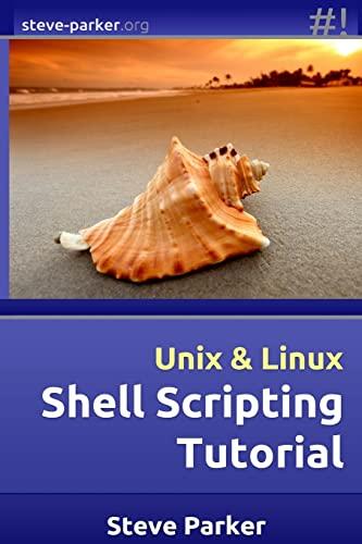 Shell Scripting Tutorial: Steve Parker