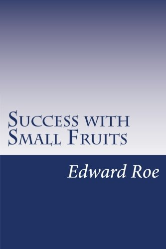 Success with Small Fruits (Paperback): Edward Payson Roe
