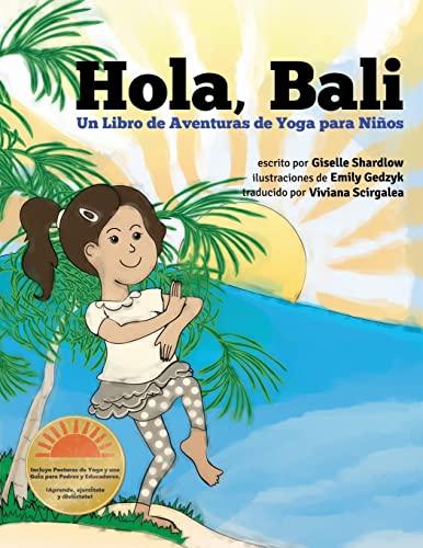 9781499548006: Hola, Bali: Un Libro de Aventuras de Yoga para Niños (Spanish Edition)