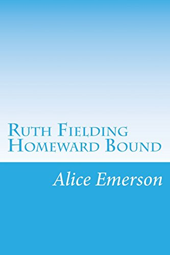Ruth Fielding Homeward Bound: Emerson, Alice B.