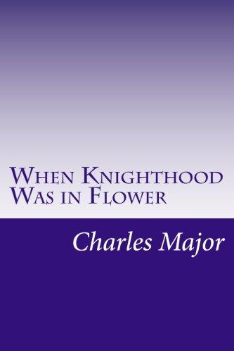 9781499549928: When Knighthood Was in Flower