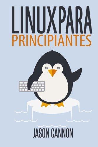 9781499550023: Linux para principiantes: Una introducción al sistema operativo Linux y la línea de comandos (Spanish Edition)