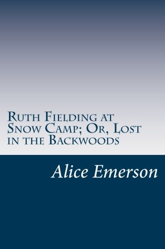 9781374901803 Ruth Fielding At Snow Camp Or Lost In The Backwoods