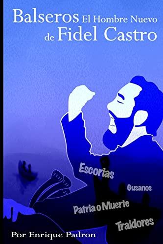 Balseros el Hombre Nuevo de Fidel Castro: Padron, Enrique