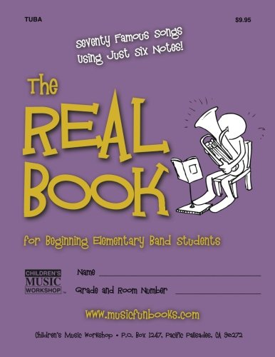 9781499554700: The Real Book for Beginning Elementary Band Students (Tuba): Seventy Famous Songs Using Just Six Notes