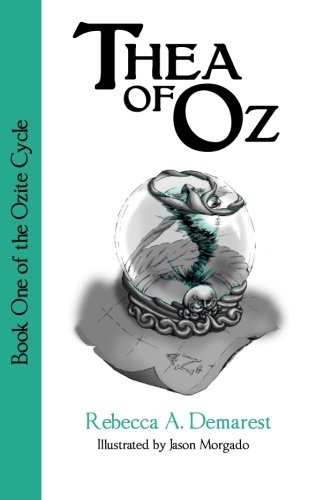9781499557602: Thea of Oz: Book One of the Ozite Cycle (Volume 1)