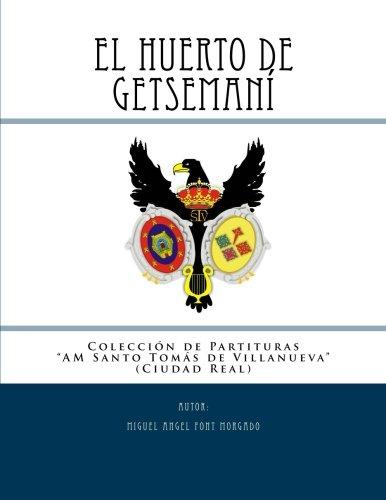 9781499557886: EL HUERTO DE GETSEMANI - Marcha procesional: Partituras para Agrupación Musical (Colección de la AM Santo tomás de villanueva)