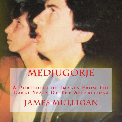 9781499561111: MEDJUGORJE: A Portfolio of Images From The Early Years Of The Apparitions