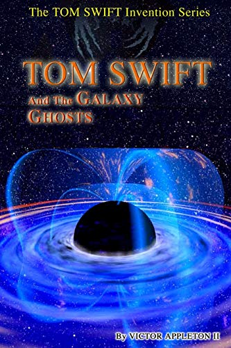 9781499562927: Tom Swift and the Galaxy Ghosts (Tom Swift Invention Series) (Volume 8)
