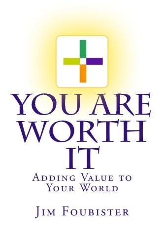 9781499563092: You Are Worth It: Adding Value to Your World