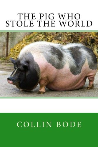 9781499563504: The Pig Who Stole the World