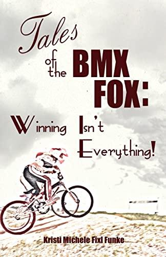 9781499564679: Tales of the BMX Fox: Winning Isn't Everything