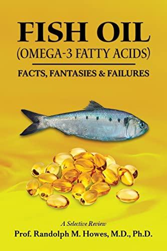 9781499567922: FISH OIL (Omega-3 fatty acids): FACTS, FANTASIES & FAILURES