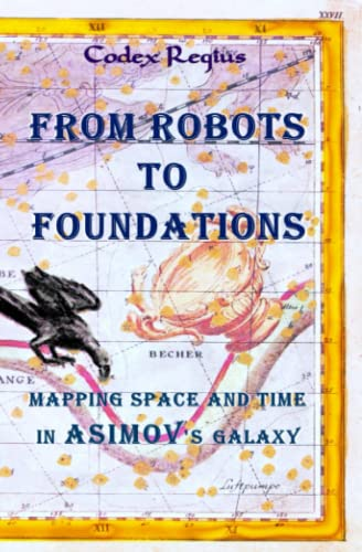 9781499569827: From Robots to Foundations: Mapping space and time in Asimov's Galaxy