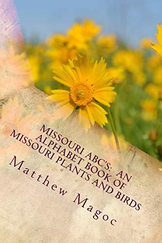 9781499570380: Missouri ABC's: An Alphabet Book of Missouri Plants and Birds: My First Alphabet book of Missouri Plants and Birds