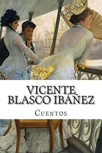 9781499571592: Vicente Blasco Ibáñez, cuentos (Spanish Edition)
