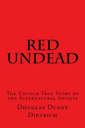 9781499573862: Red Undead: The Untold True Story of the Supernatural Soviets