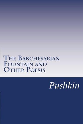 9781499574166: The Bakchesarian Fountain and Other Poems