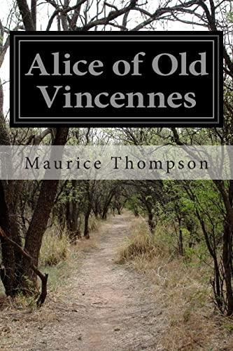 9781499574463: Alice of Old Vincennes