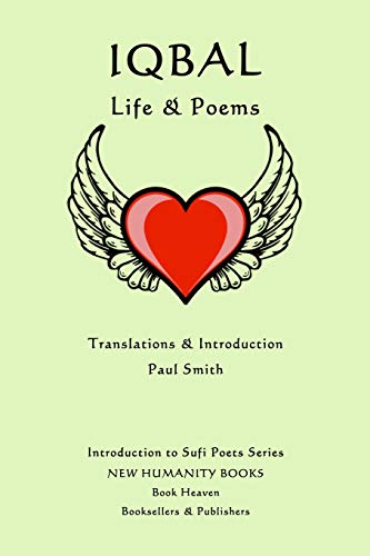 Iqbal: Life & Poems (Introduction to Sufi: Smith, Paul
