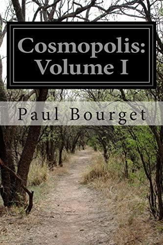 Cosmopolis: Volume I: Bourget, Paul