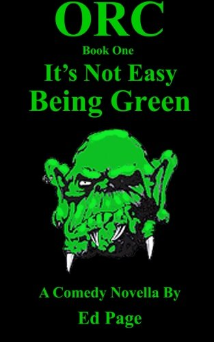 Orc: It s Not Easy Bring Green: Ed Page