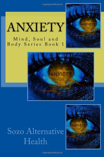9781499584448: Anxiety (Mind, Body and Soul Series) (Volume 1)