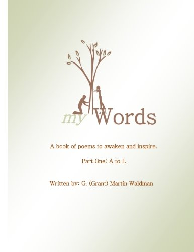 9781499584554: My Words - A book of poems to awaken and inspire: Part One: A to L