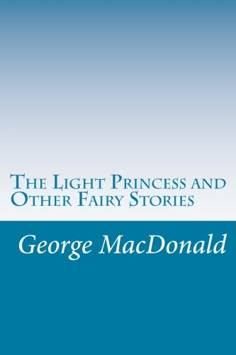 9781499587012: The Light Princess and Other Fairy Stories