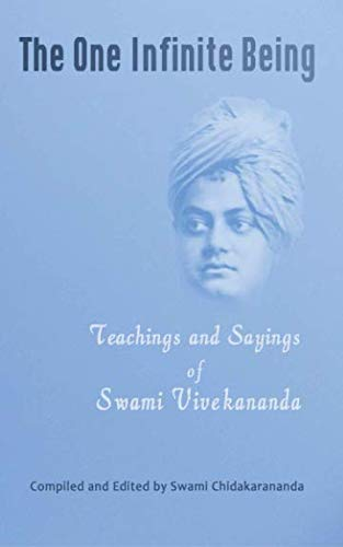 The One Infinite Being: Teachings and Sayings of Swami Vivekananda: Vivekananda, Swami
