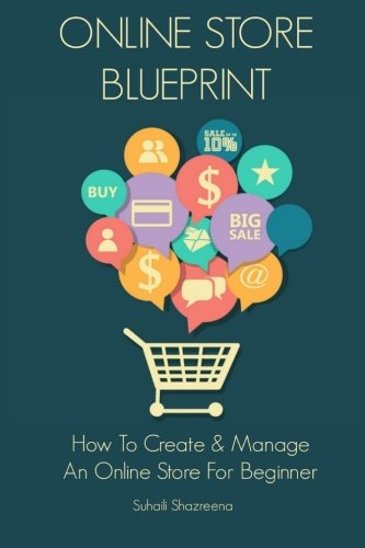 9781499589276: Online Store Blueprint: How to create & manage an online store for beginner