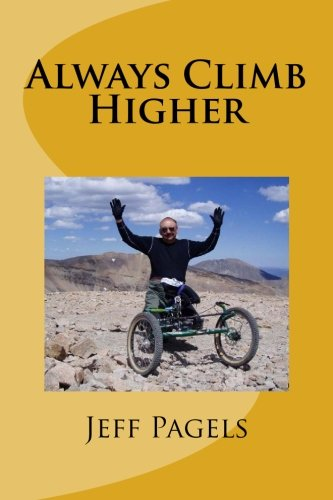 Always Climb Higher: Jeff C Pagels