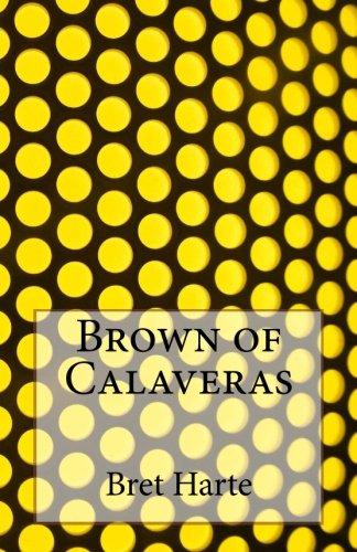 9781499595956: Brown of Calaveras