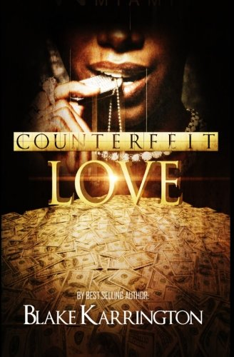 Counterfeit Love: Karrington, Blake