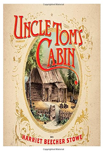 Uncle Toms Cabin: Beecher Stowe, Harriet