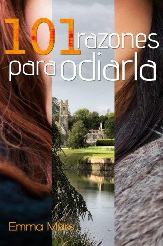 101 razones para odiarla (Spanish Edition): Mars, Emma