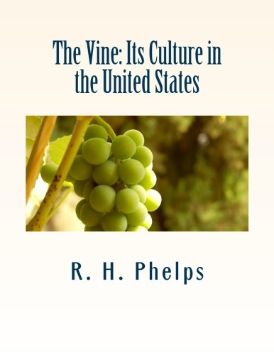 9781499598322: The Vine: Its Culture in the United States