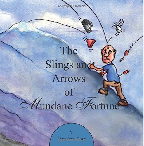 9781499598742: The Slings and Arrows of Mundane Fortune