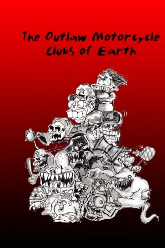 9781499598971: The Outlaw Motorcycle Clubs of Earth.