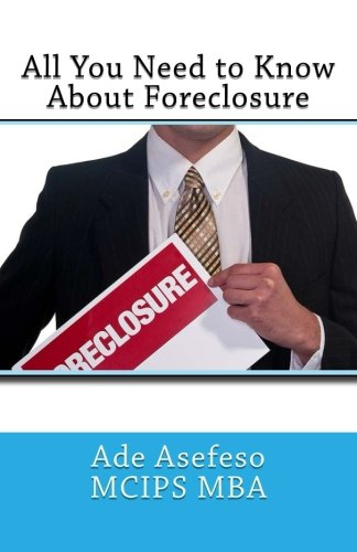 9781499599909: All You Need to Know About Foreclosure (Real Estate)