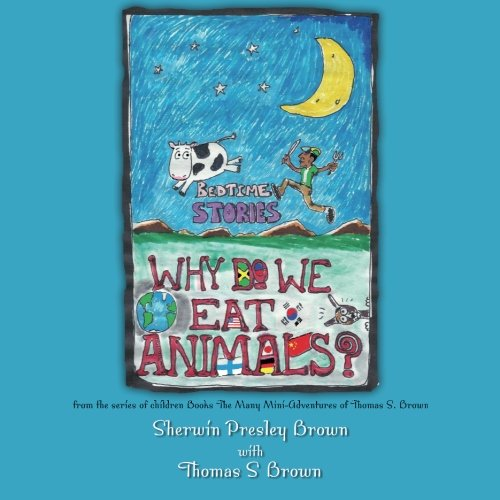 9781499602685: Why Do We Eat Animals?: from the series of children Books The Many Mini-Adventures of Thomas S. Brown (Volume 2)