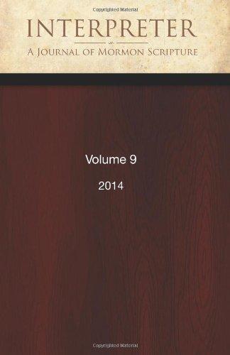 Interpreter: A Journal of Mormon Scripture, Volume 9 (2014): Peterson, Daniel C.; Jeffrey M. ...