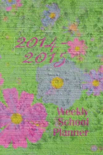 9781499605884: 2014-2015 Weekly School Planner: Inspirational planner with colorful floral cover. Interior pages black and white with floral motif. Two pages per ... US and major holidays. 6