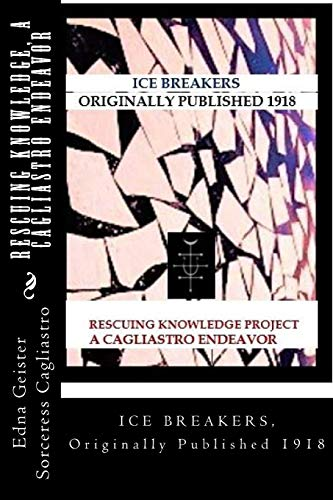 9781499606218: RESCUING KNOWLEDGE, A Cagliastro Project: ICE BREAKERS, Originally Published 1918