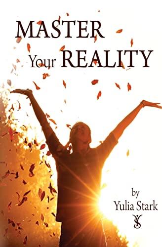 Master your Reality: Stark, Yulia