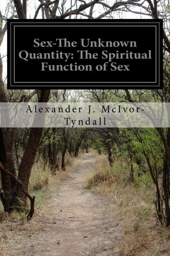 9781499608328: Sex-The Unknown Quantity: The Spiritual Function of Sex