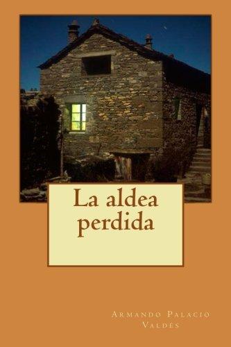 9781499613728: La aldea perdida (Spanish Edition)
